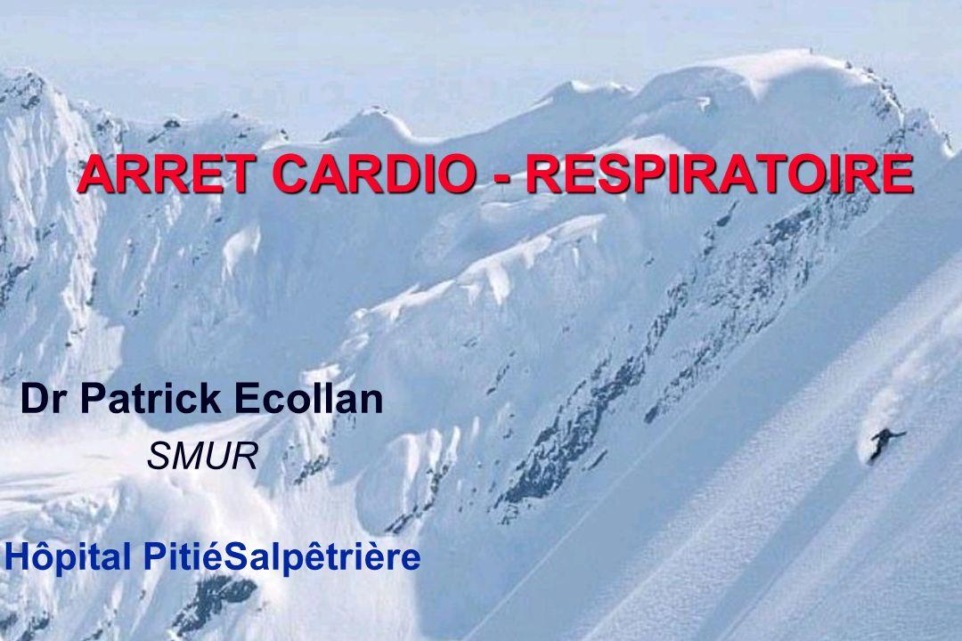 ARRET CARDIO - RESPIRATOIRE Dr Patrick Ecollan SMUR Hôpital PitiéSalpêtrière