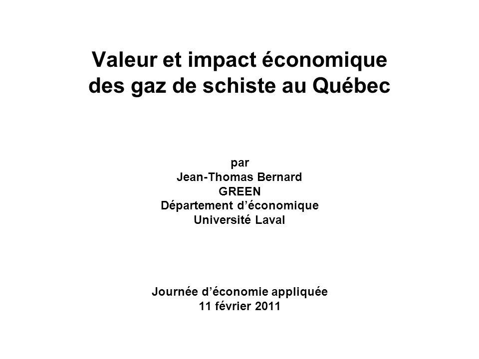 Valeur et impact économique des gaz de schiste au Québec par Jean-Thomas Bernard GREEN Département déconomique Université Laval Journée déconomie appliquée 11 février 2011