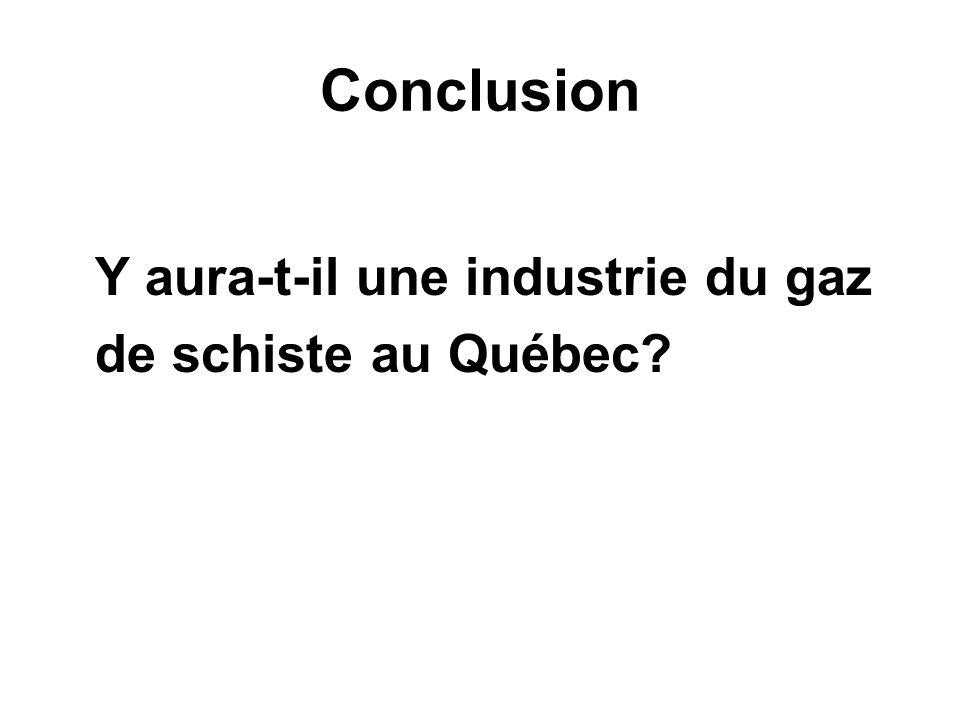 Conclusion Y aura-t-il une industrie du gaz de schiste au Québec?