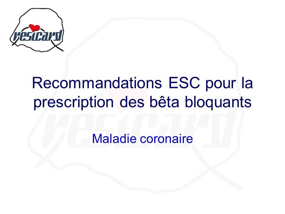 Recommandations ESC pour la prescription des bêta bloquants Maladie coronaire