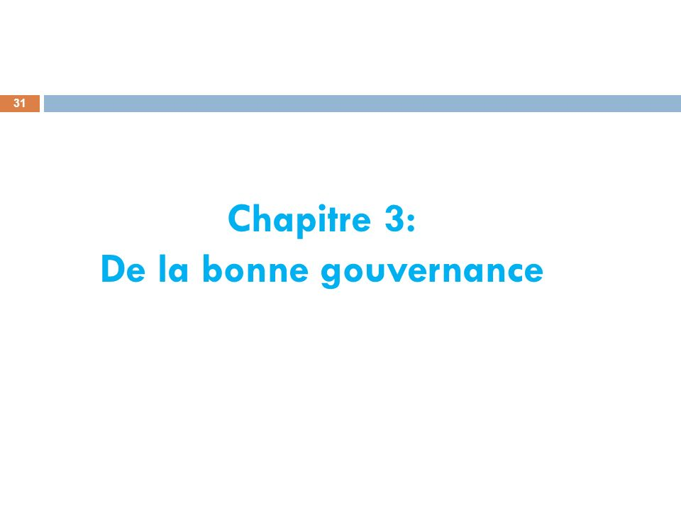 Chapitre 3: De la bonne gouvernance 31