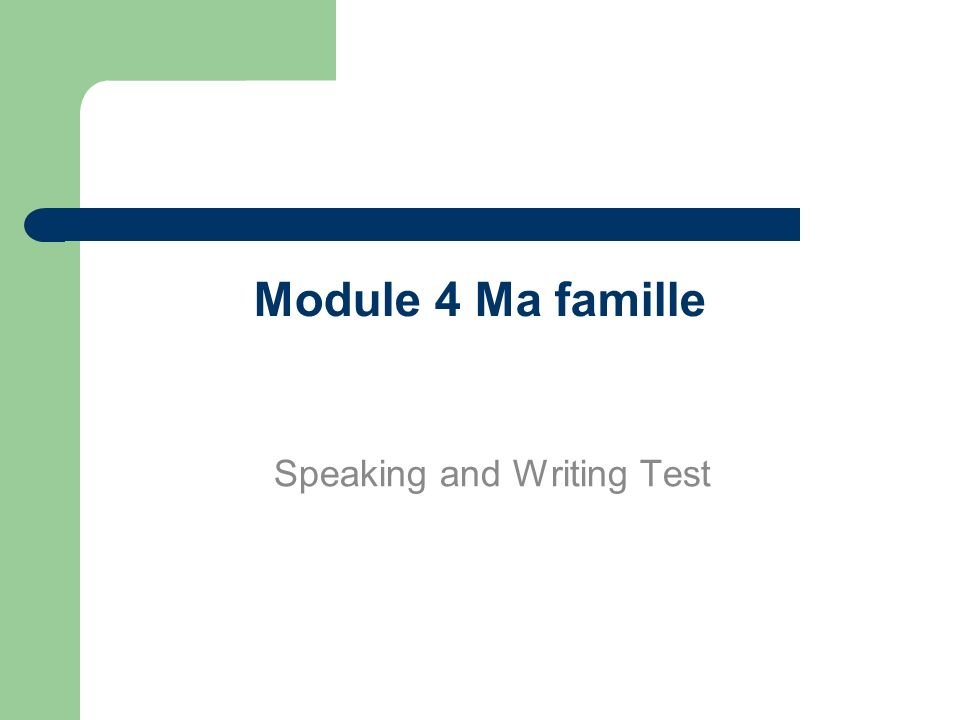 Module 4 Ma famille Speaking and Writing Test