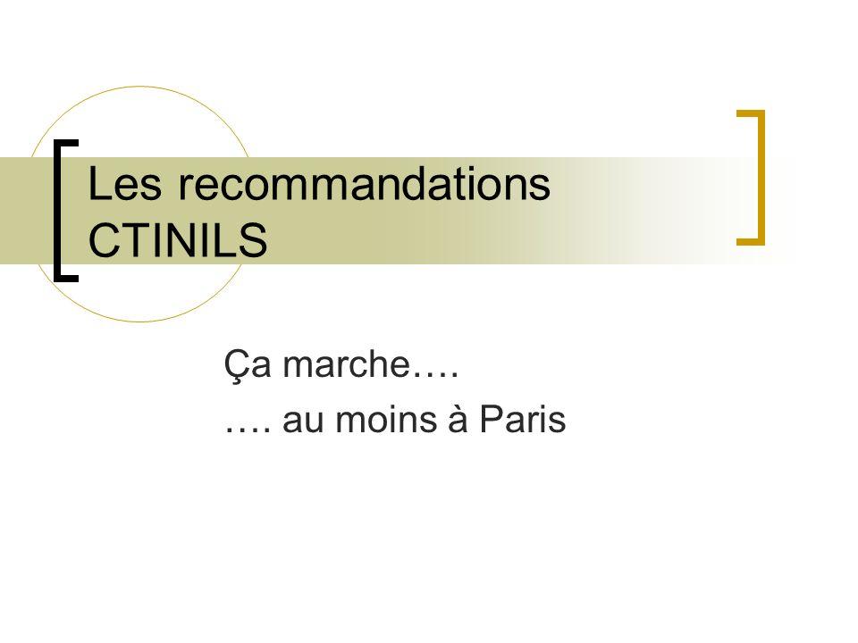 Les recommandations CTINILS Ça marche…. …. au moins à Paris