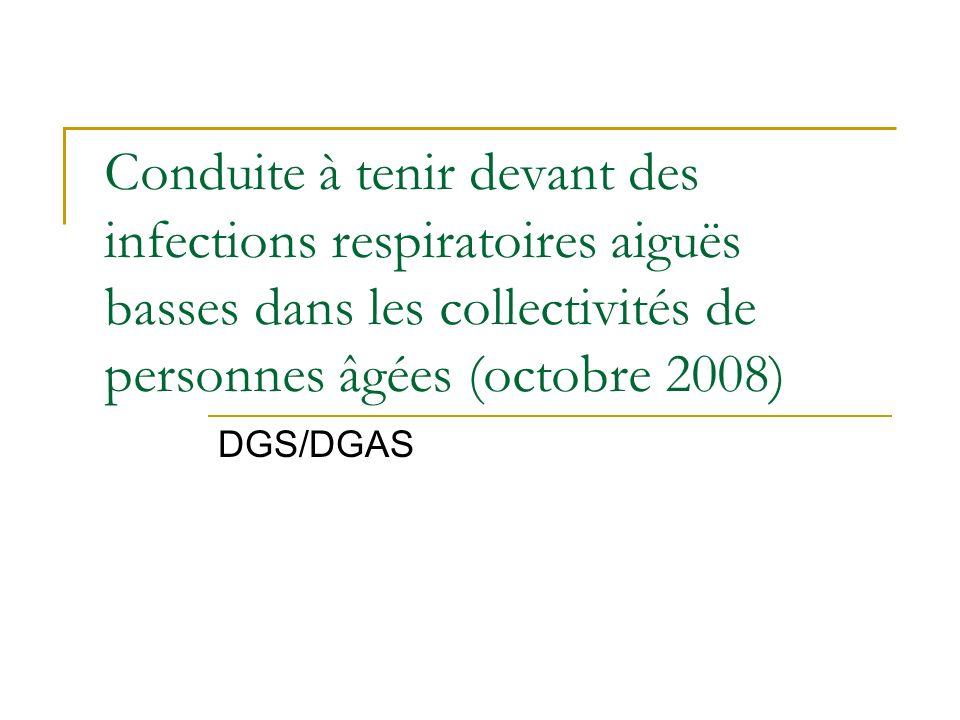 Conduite à tenir devant des infections respiratoires aiguës basses dans les collectivités de personnes âgées (octobre 2008) DGS/DGAS