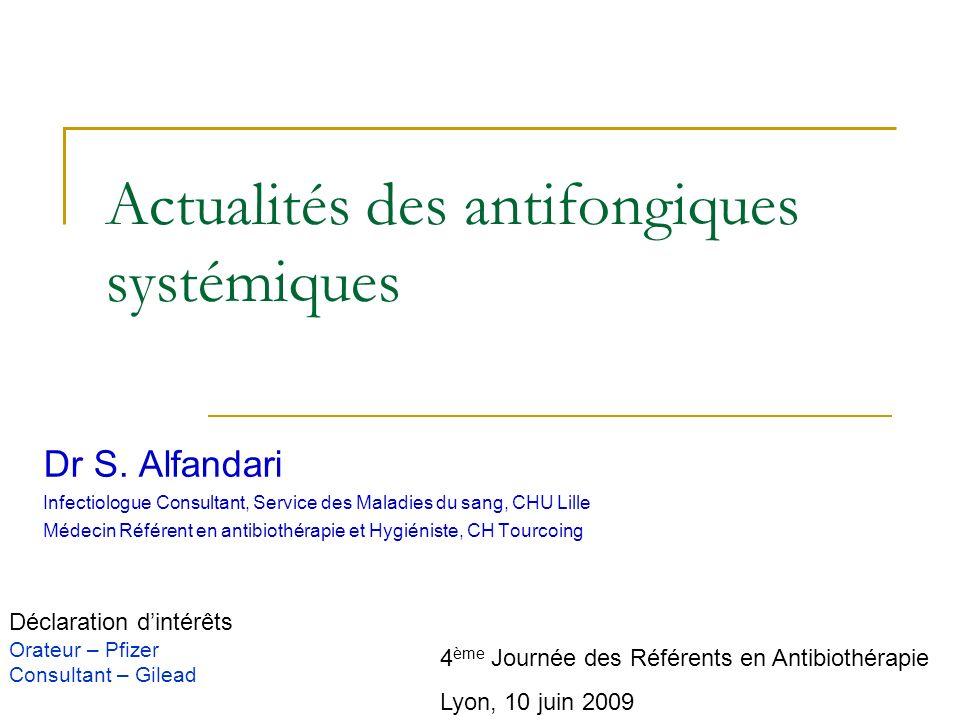 Actualités des antifongiques systémiques Dr S.