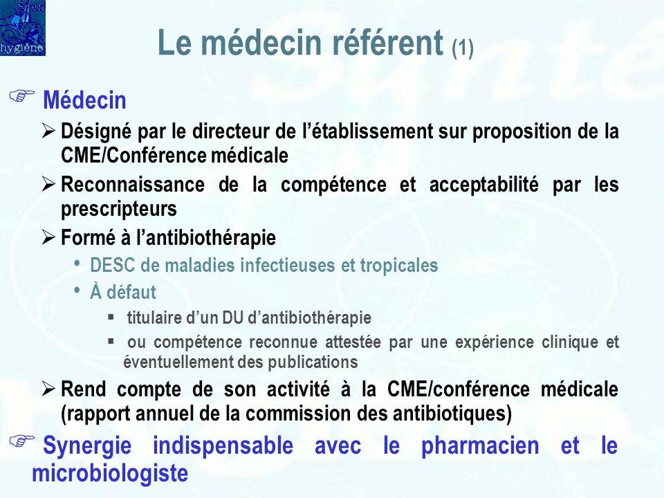 Le médecin référent (1) Médecin Désigné par le directeur de létablissement sur proposition de la CME/Conférence médicale Reconnaissance de la compéten