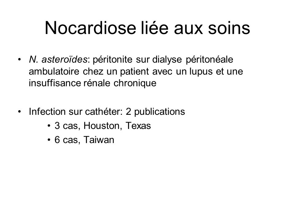 Nocardiose liée aux soins N. asteroïdes: péritonite sur dialyse péritonéale ambulatoire chez un patient avec un lupus et une insuffisance rénale chron