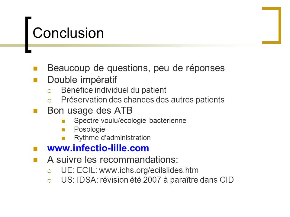 Conclusion Beaucoup de questions, peu de réponses Double impératif Bénéfice individuel du patient Préservation des chances des autres patients Bon usa
