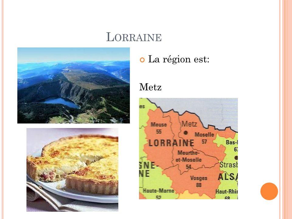 L ORRAINE La région est: Metz
