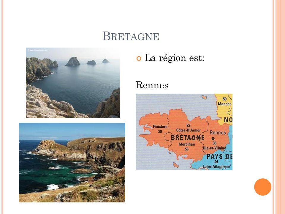 B RETAGNE La région est: Rennes