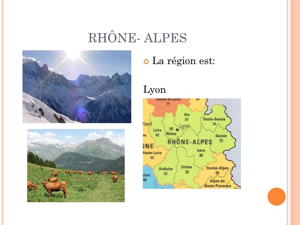 RHÔNE- ALPES La région est: Lyon