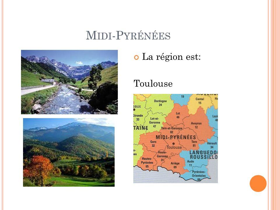 M IDI -P YRÉNÉES La région est: Toulouse