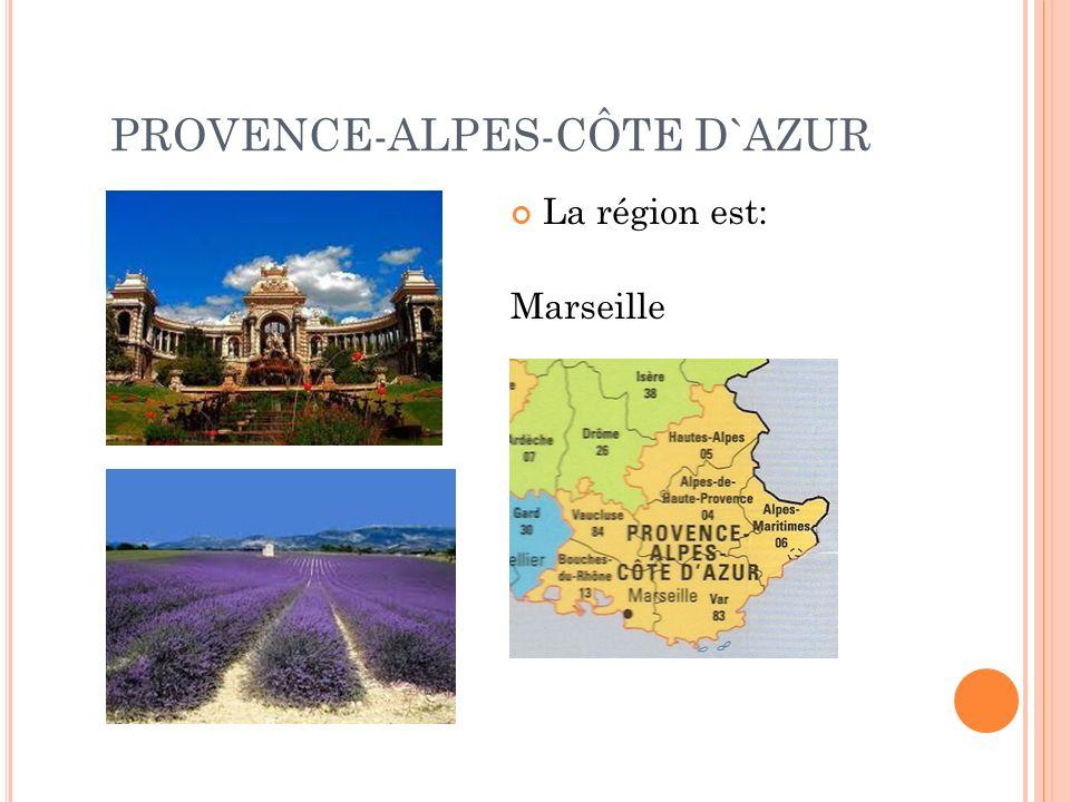 PROVENCE-ALPES-CÔTE D`AZUR La région est: Marseille