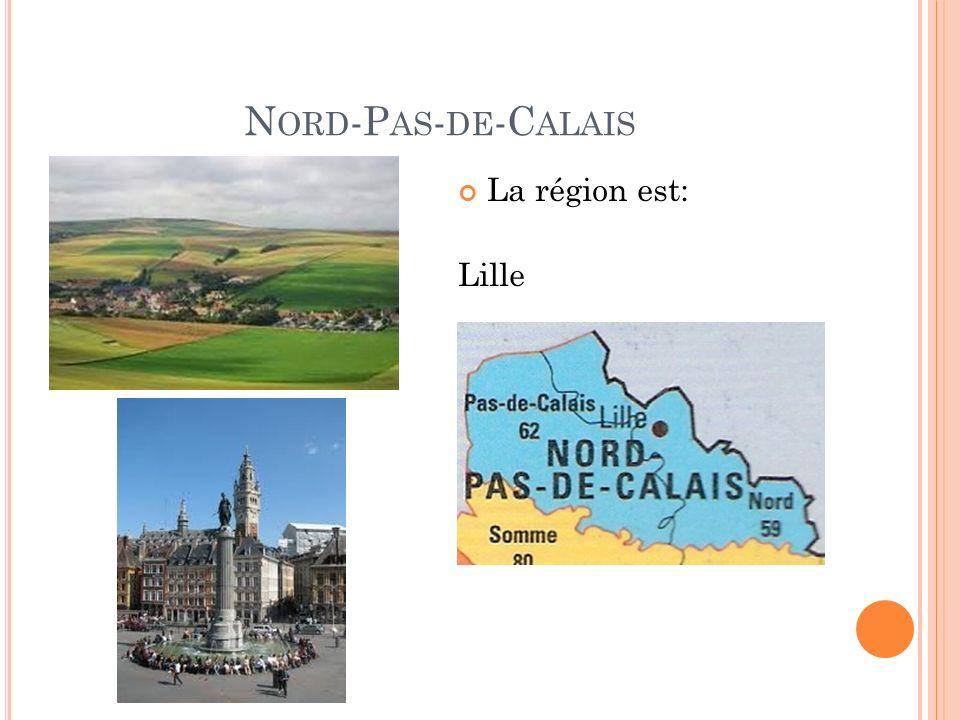 N ORD -P AS - DE -C ALAIS La région est: Lille