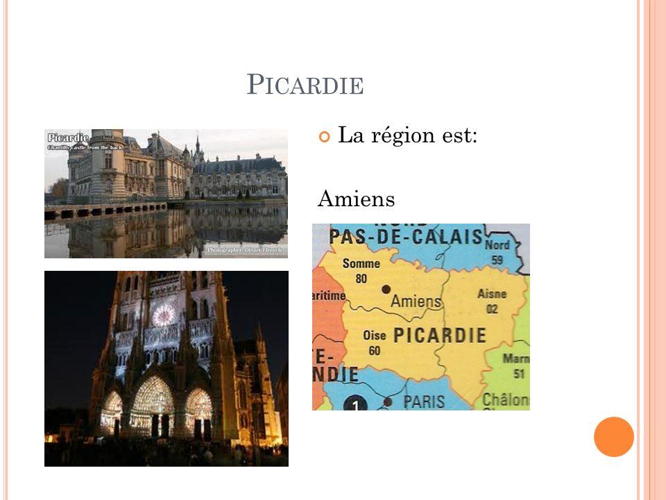 P ICARDIE La région est: Amiens