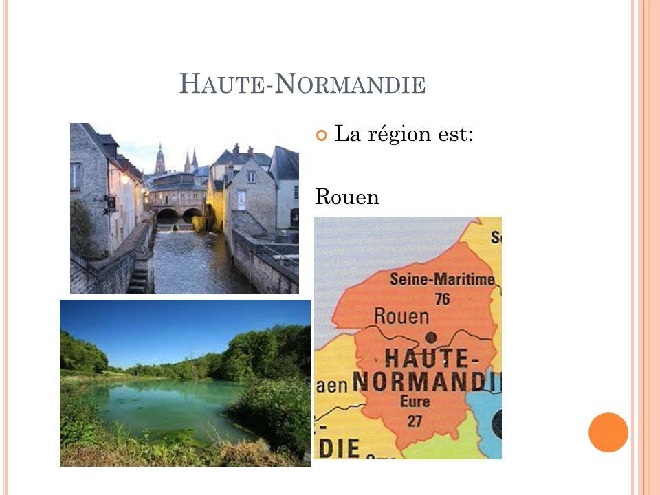 H AUTE -N ORMANDIE La région est: Rouen