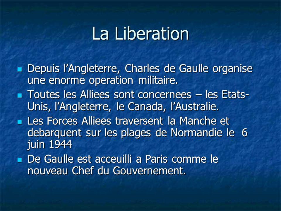 La Liberation Depuis lAngleterre, Charles de Gaulle organise une enorme operation militaire.