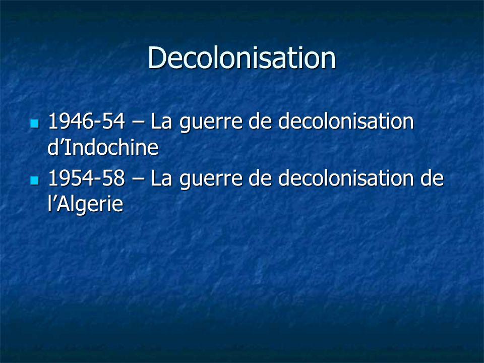 Decolonisation 1946-54 – La guerre de decolonisation dIndochine 1946-54 – La guerre de decolonisation dIndochine 1954-58 – La guerre de decolonisation de lAlgerie 1954-58 – La guerre de decolonisation de lAlgerie
