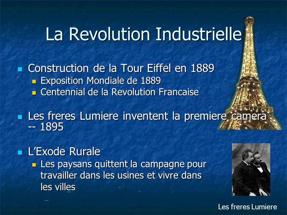 La Revolution Industrielle Construction de la Tour Eiffel en 1889 Construction de la Tour Eiffel en 1889 Exposition Mondiale de 1889 Exposition Mondia