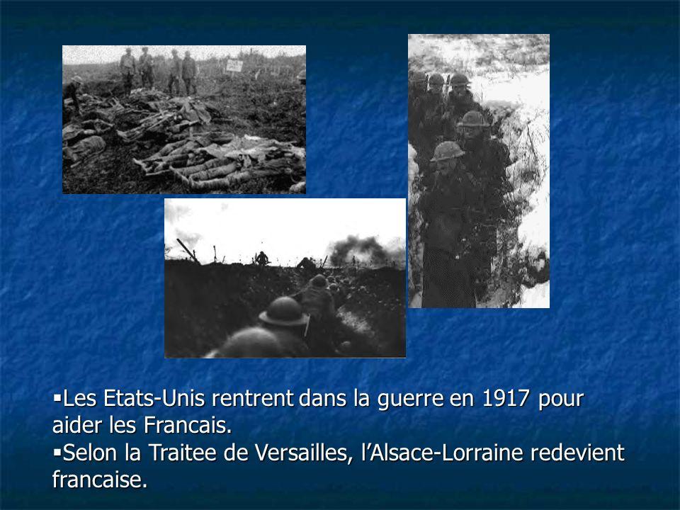 Les Etats-Unis rentrent dans la guerre en 1917 pour aider les Francais. Les Etats-Unis rentrent dans la guerre en 1917 pour aider les Francais. Selon