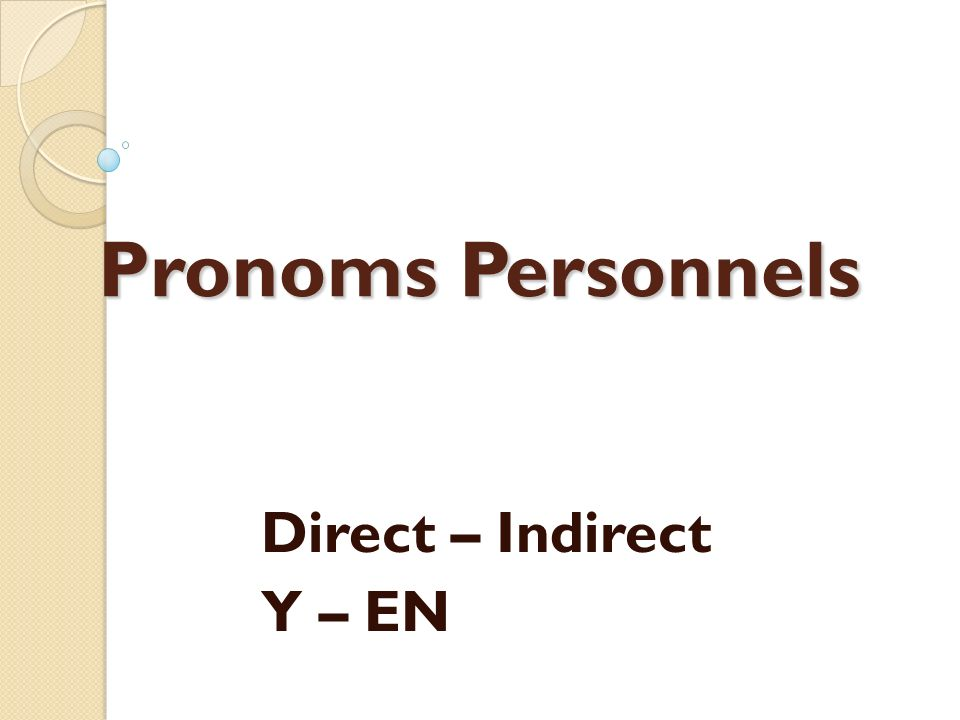 Pronoms Personnels Direct – Indirect Y – EN