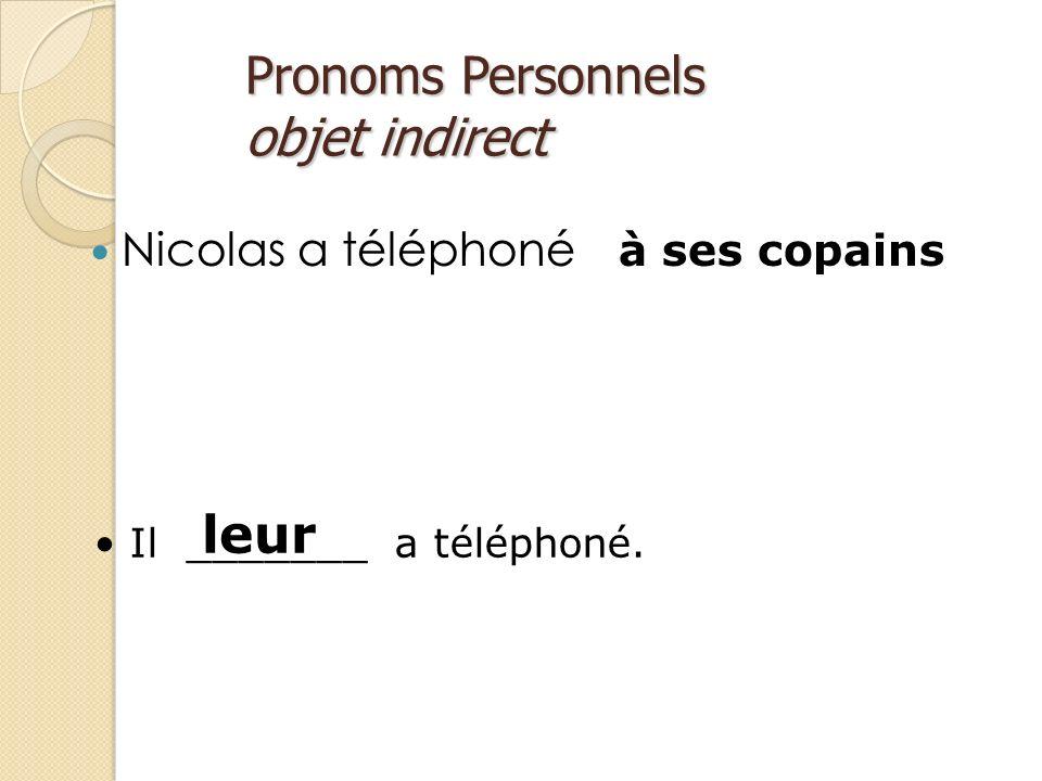 Pronoms Personnels objet indirect MENOUS TEVOUS LUILEUR