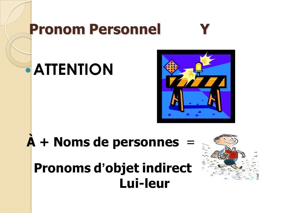 ATTENTION Pronom Personnel Y Est-ce que Nicolas et Louisette obéissent à leurs mères? OUI, OUI, ils ______obéissent leur