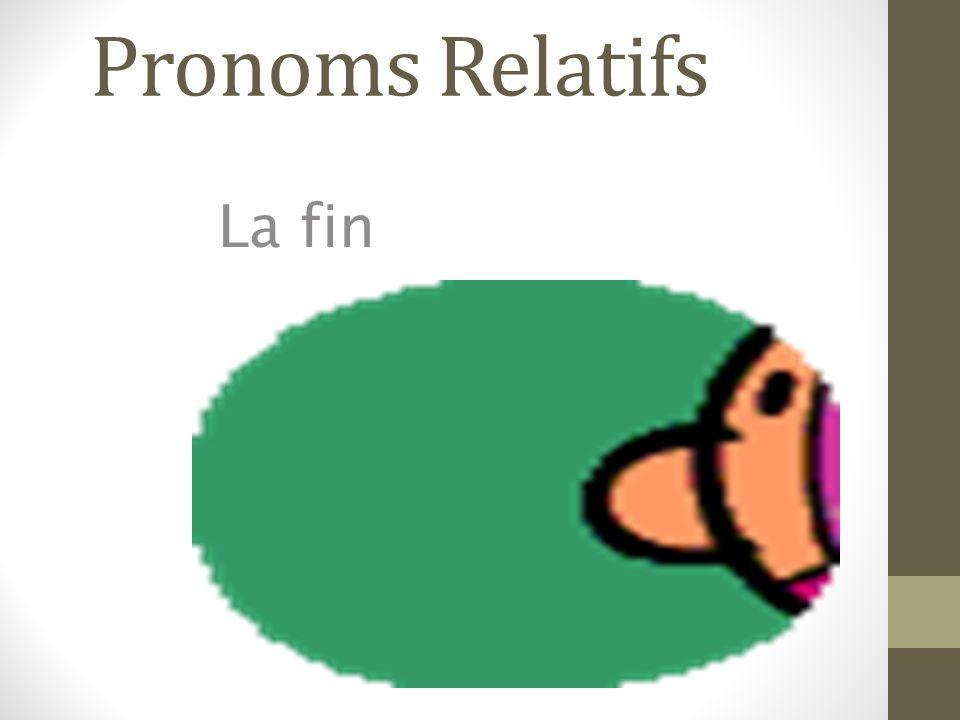 Pronoms Relatifs La fin
