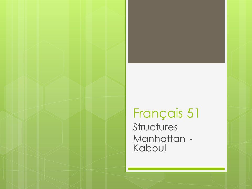Français 51 Structures Manhattan - Kaboul