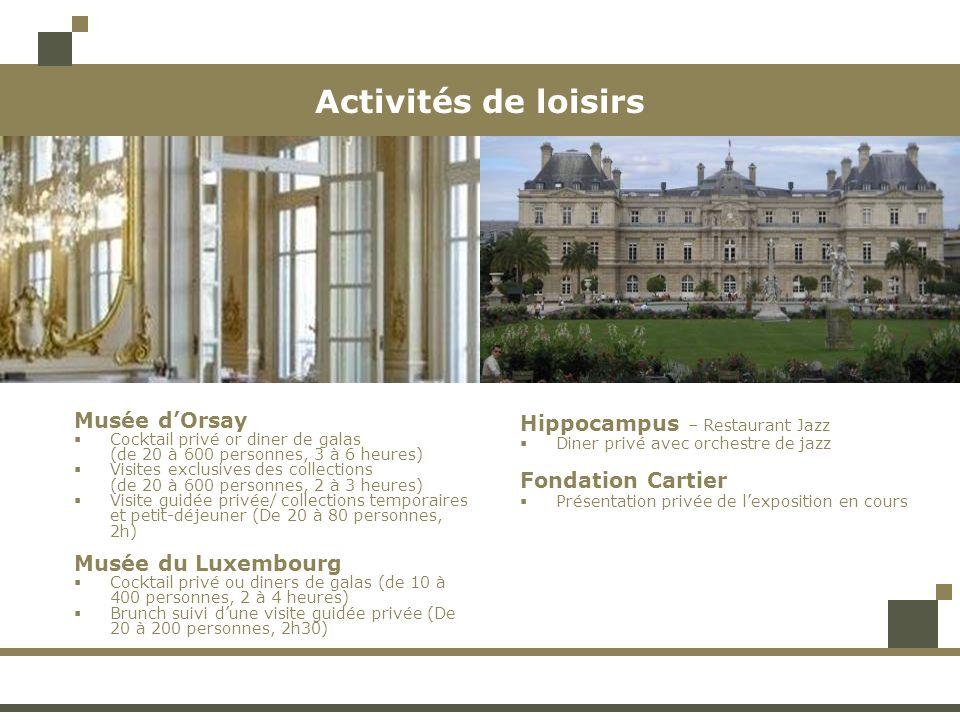 Activités de loisirs Musée dOrsay Cocktail privé or diner de galas (de 20 à 600 personnes, 3 à 6 heures) Visites exclusives des collections (de 20 à 6
