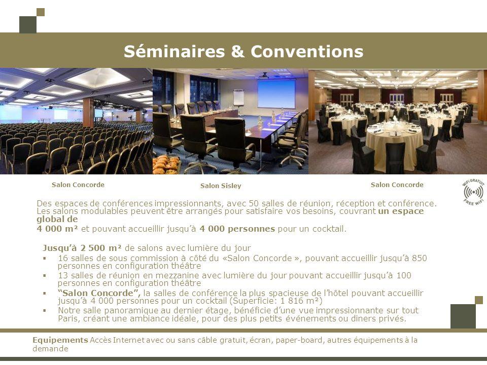 Séminaires & Conventions Des espaces de conférences impressionnants, avec 50 salles de réunion, réception et conférence.