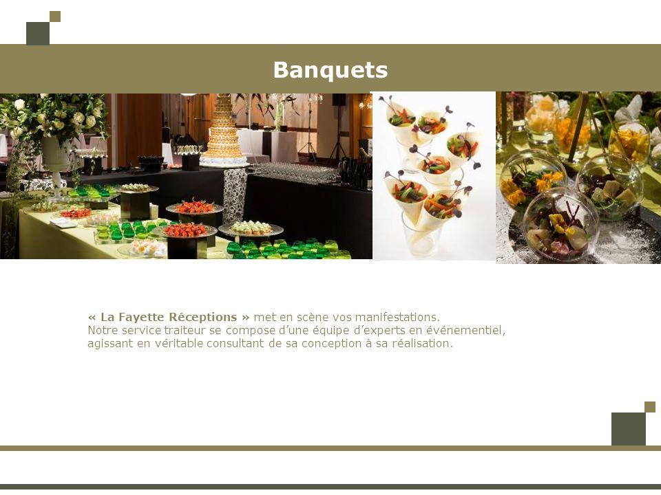 Banquets « La Fayette Réceptions » met en scène vos manifestations.