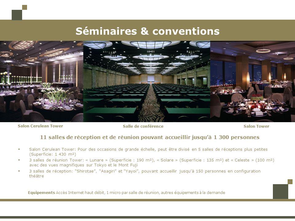 Séminaires & conventions 11 salles de réception et de réunion pouvant accueillir jusquà 1 300 personnes Salle de conférence Salon Cerulean Tower Salon