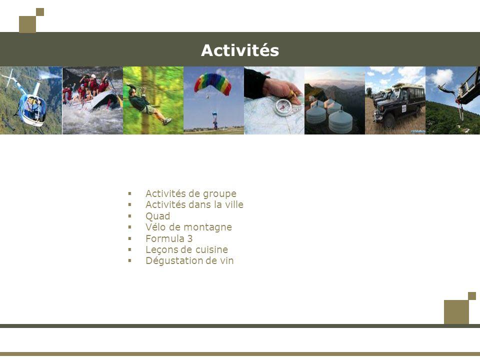 Activités Activités de groupe Activités dans la ville Quad Vélo de montagne Formula 3 Leçons de cuisine Dégustation de vin