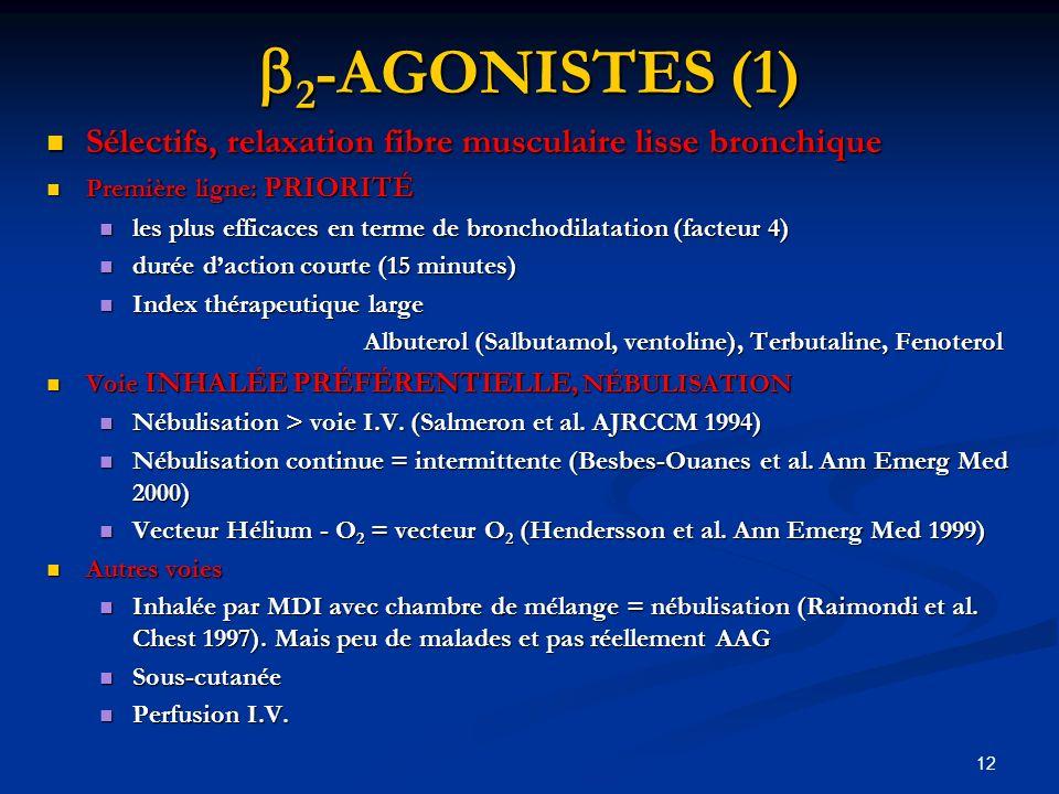 12 2 -AGONISTES (1) 2 -AGONISTES (1) Sélectifs, relaxation fibre musculaire lisse bronchique Sélectifs, relaxation fibre musculaire lisse bronchique P