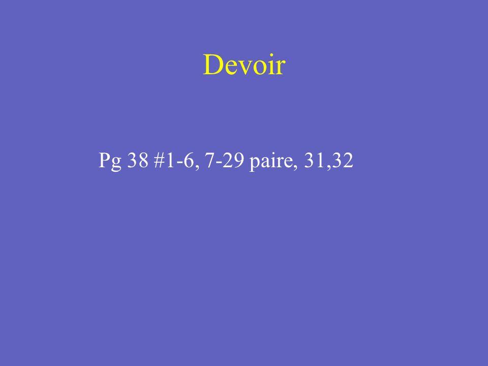 Devoir Pg 38 #1-6, 7-29 paire, 31,32