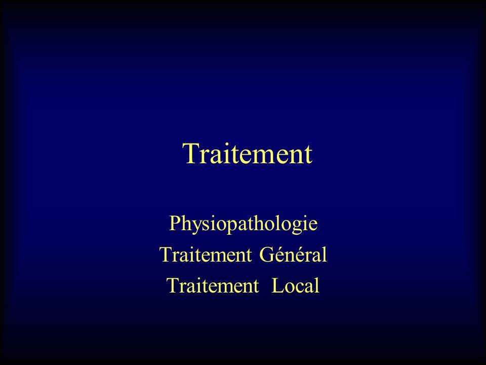 Traitement Physiopathologie Traitement Général Traitement Local