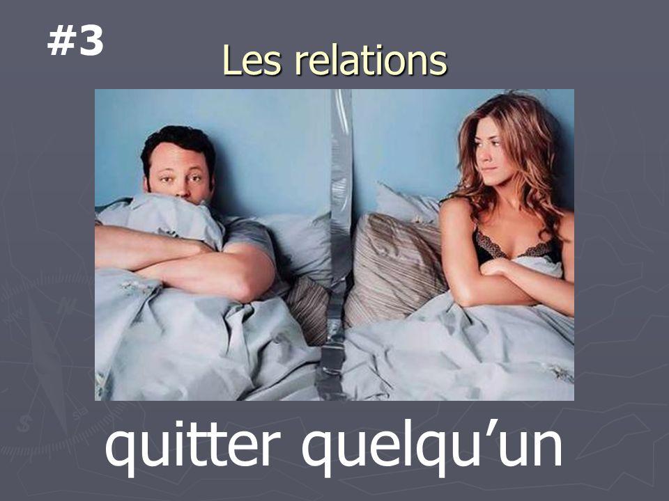 Les relations quitter quelquun #3