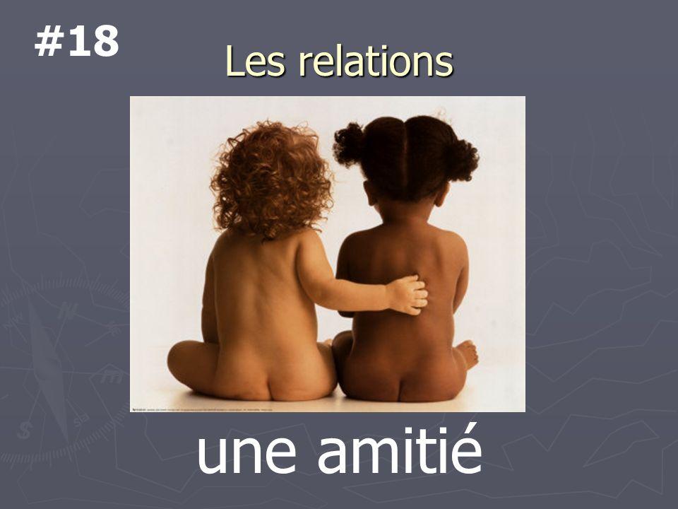 Les relations une amitié #18