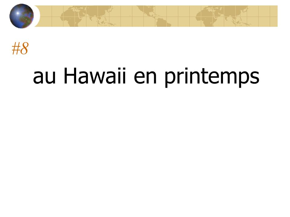 #8 au Hawaii en printemps