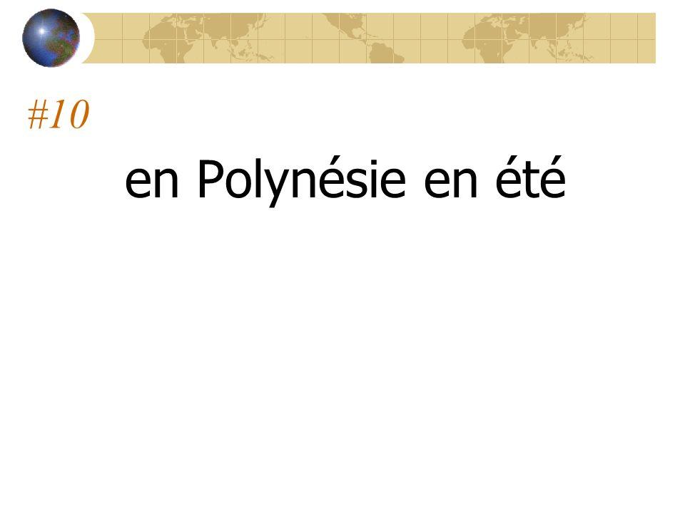 #10 en Polynésie en été