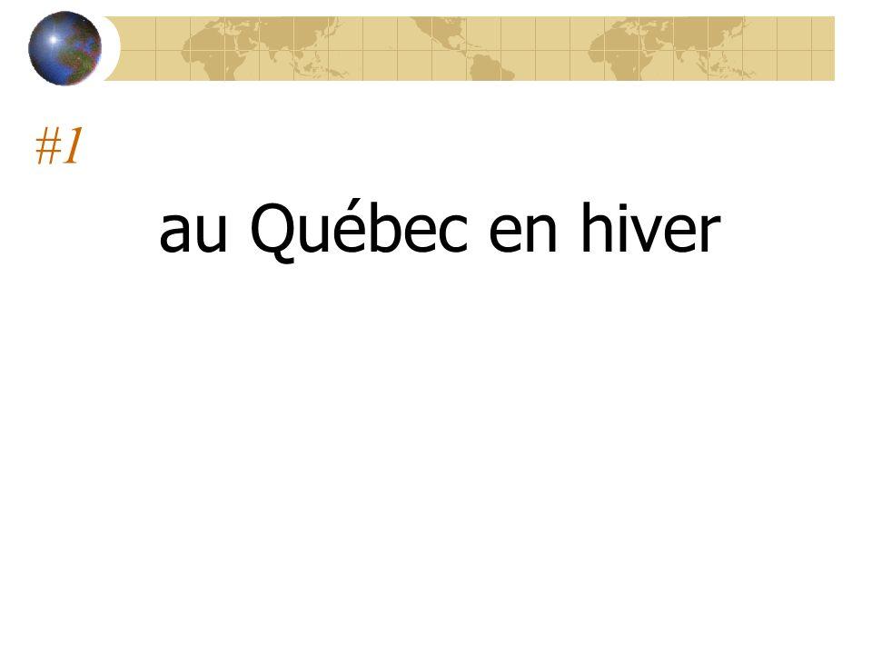 #1 au Québec en hiver