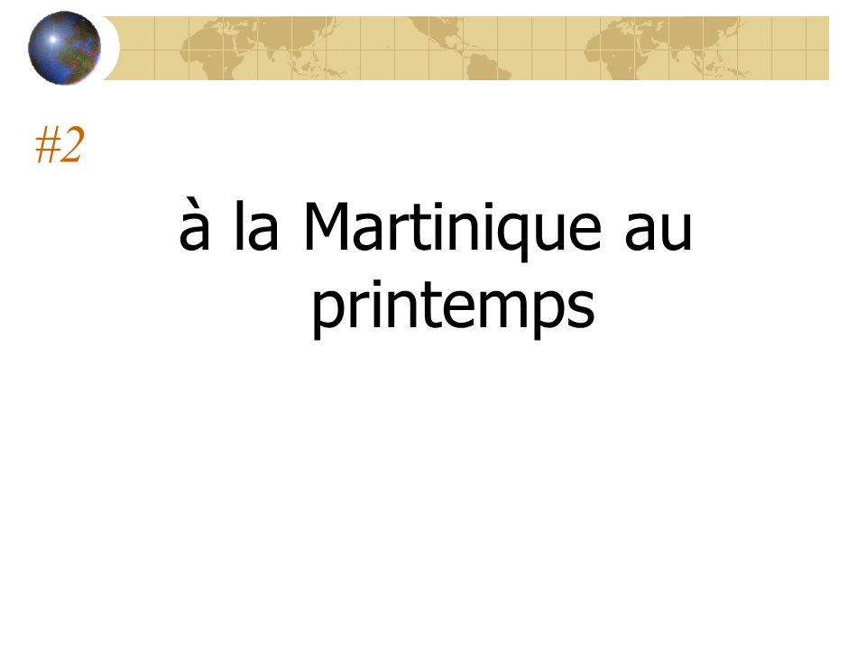 #2 à la Martinique au printemps