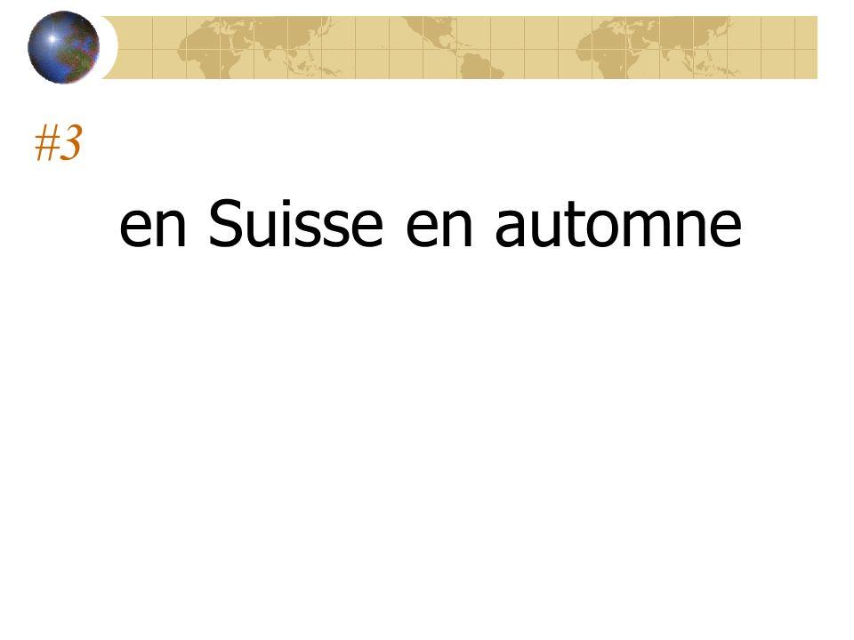 #3 en Suisse en automne