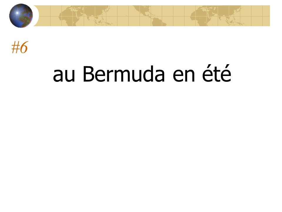 #6 au Bermuda en été