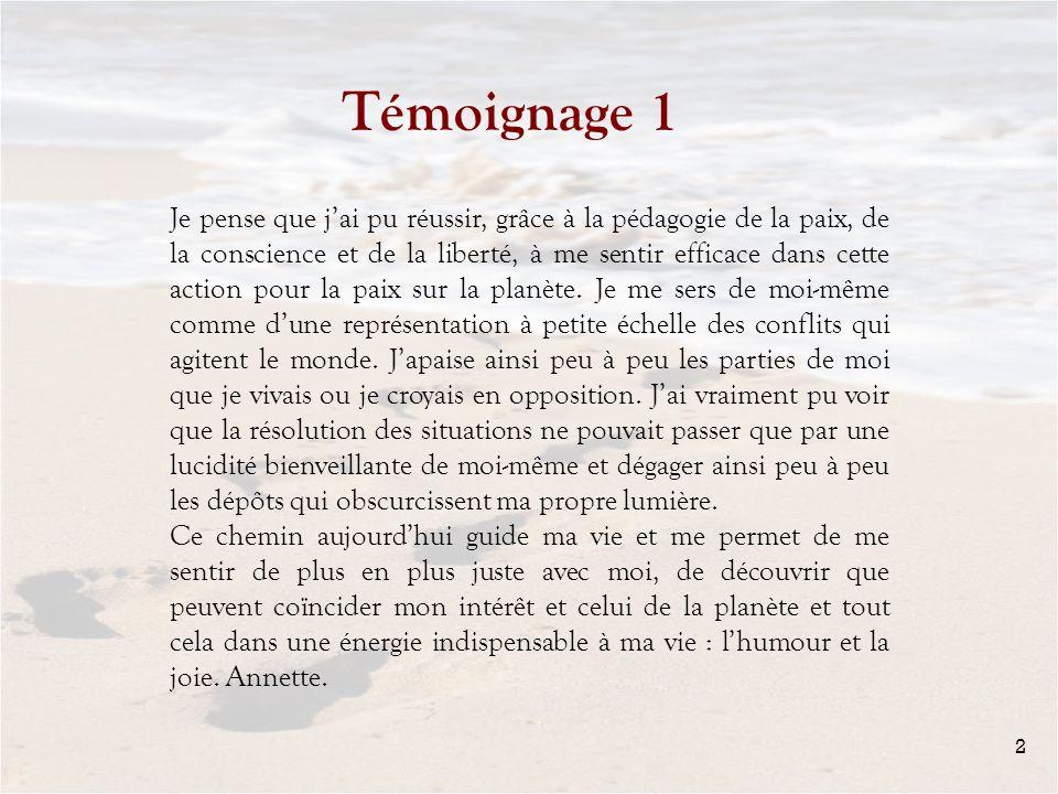 Témoignage 2 3 « La pédagogie de la paix, de la conscience et de la liberté .