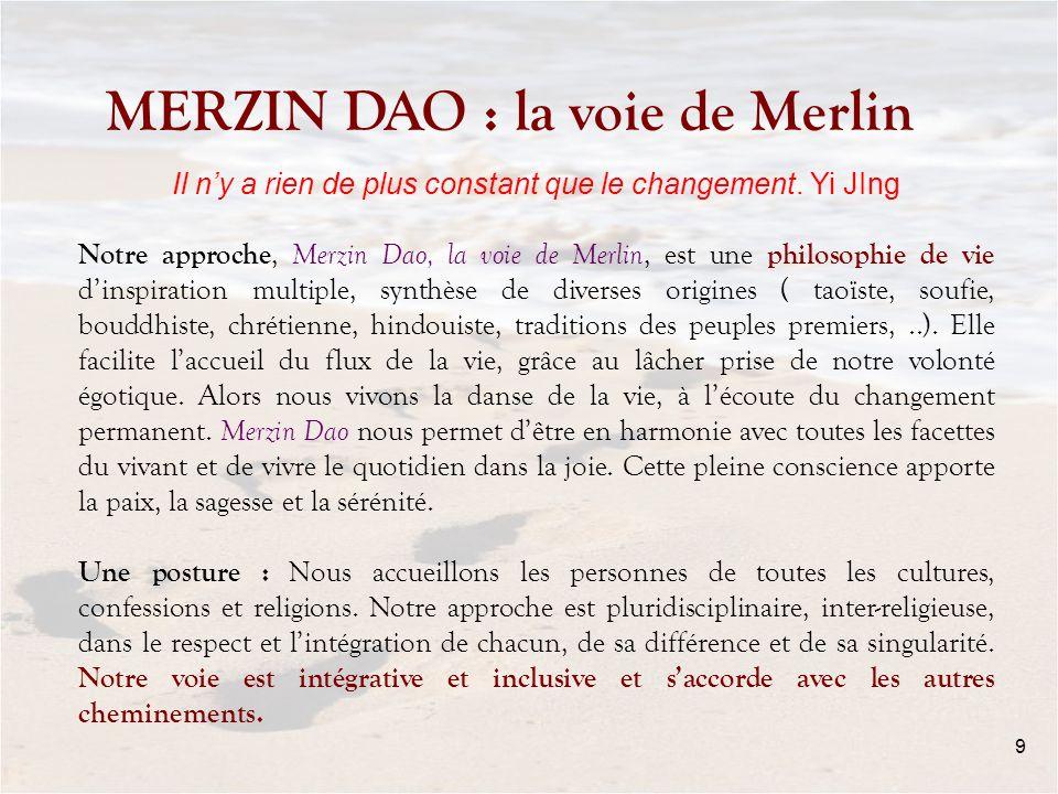 MERZIN DAO : la voie de Merlin 9 Il ny a rien de plus constant que le changement.