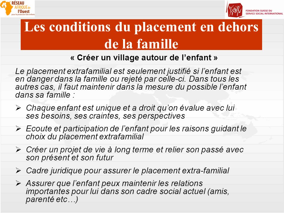 Mercator | 17. April 2008 | 7 7 « Créer un village autour de lenfant » Les conditions du placement en dehors de la famille Le placement extrafamilial