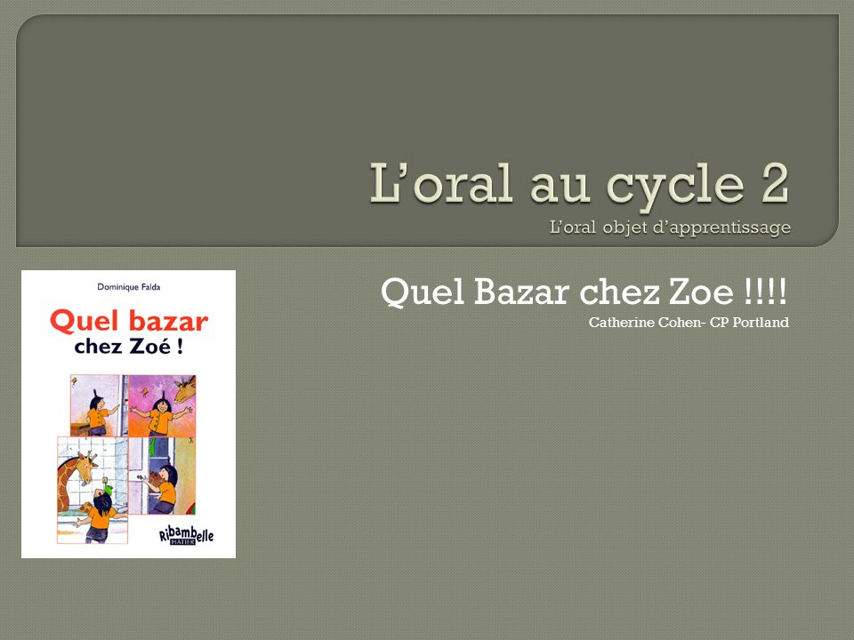 Quel Bazar chez Zoe !!!! Catherine Cohen- CP Portland