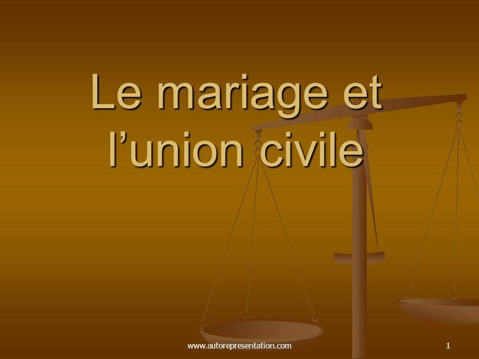www.autorepresentation.com1 Le mariage et lunion civile